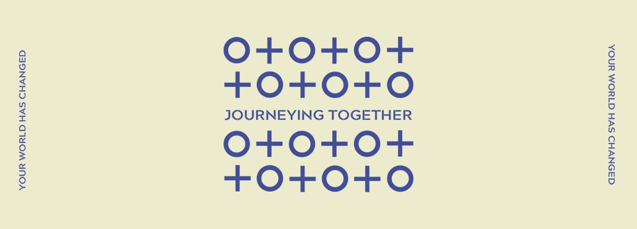 Journeying Together - pt2 of the 'Your world has changed' series