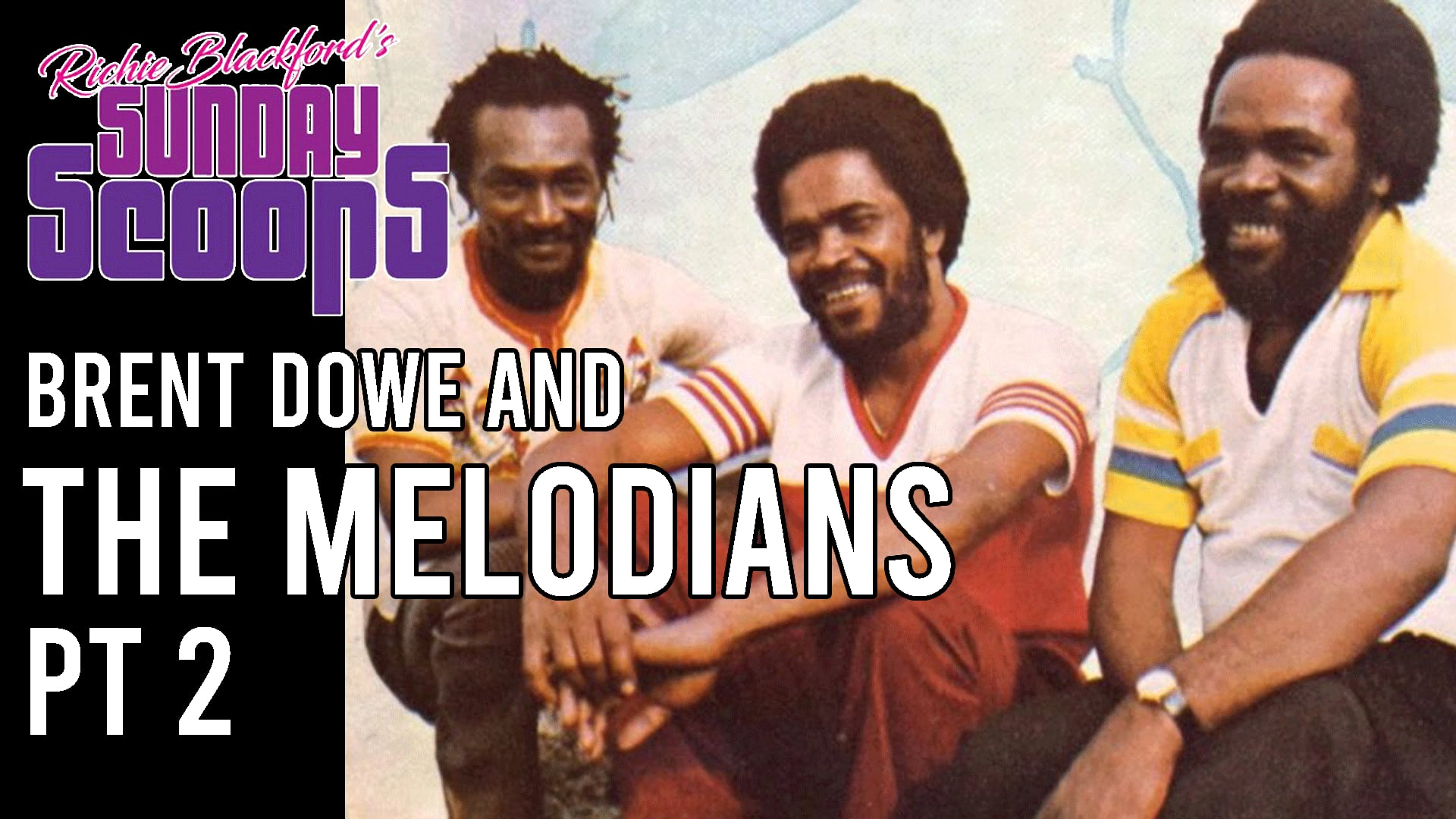 Brent Dowe and The Melodians 2
