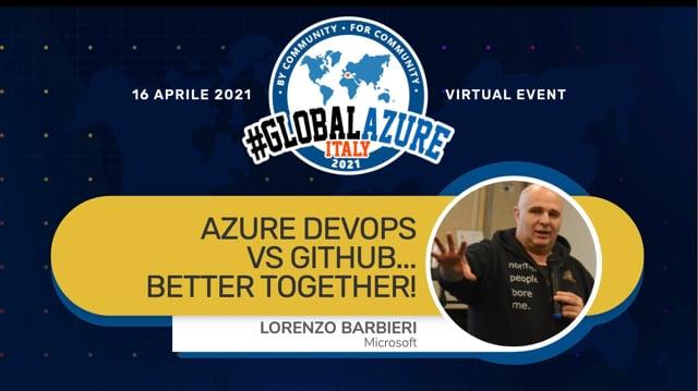 Azure DevOps vs GitHub... Better together!