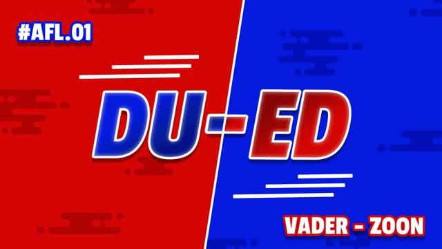 DU-ED: AFL01 - Vader vs Zoon