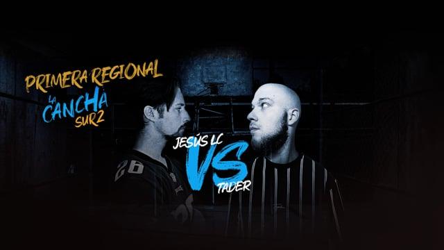 La Cancha sur 2 | Final | Jesús LC vs Tader