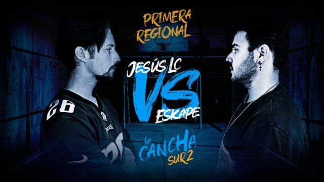 La Cancha | Cuartos | Jesús LC vs Eskape