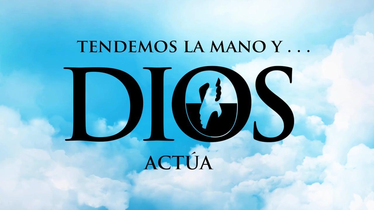 Tendemos la Mano y Dios Actua - Introduccion