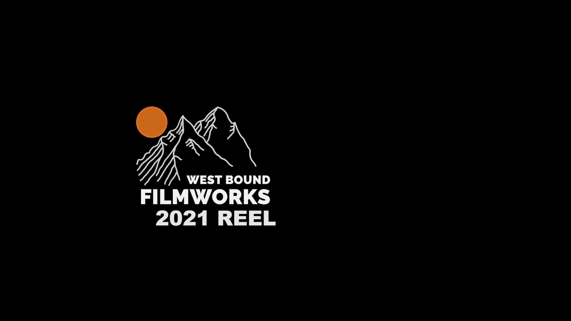 2021 West Bound Filmworks Reel - Final