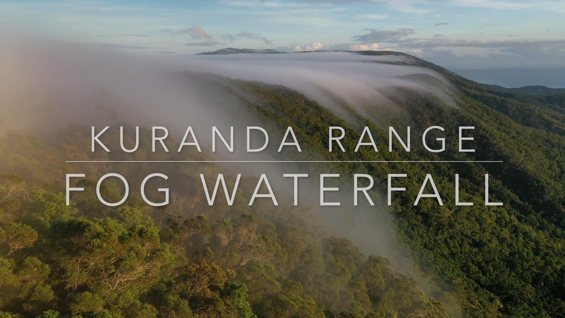 Kuaranda Range/Fog Waterfall