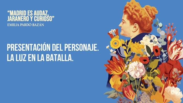 Mesa 'Presentación del personaje. La Luz en la batalla'. Centenario Emilia Pardo Bazán (22 de abril)
