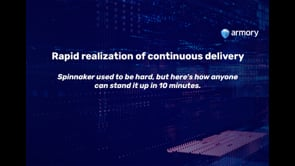 Rapid realization of continuous delivery: Stand Up Armory Enterprise in 10 Minutes