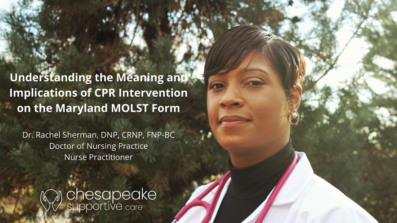 Understanding the Meaning and Implications of CPR Intervention on the Maryland MOLST Form