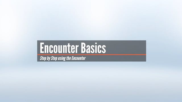 Encounter Basics