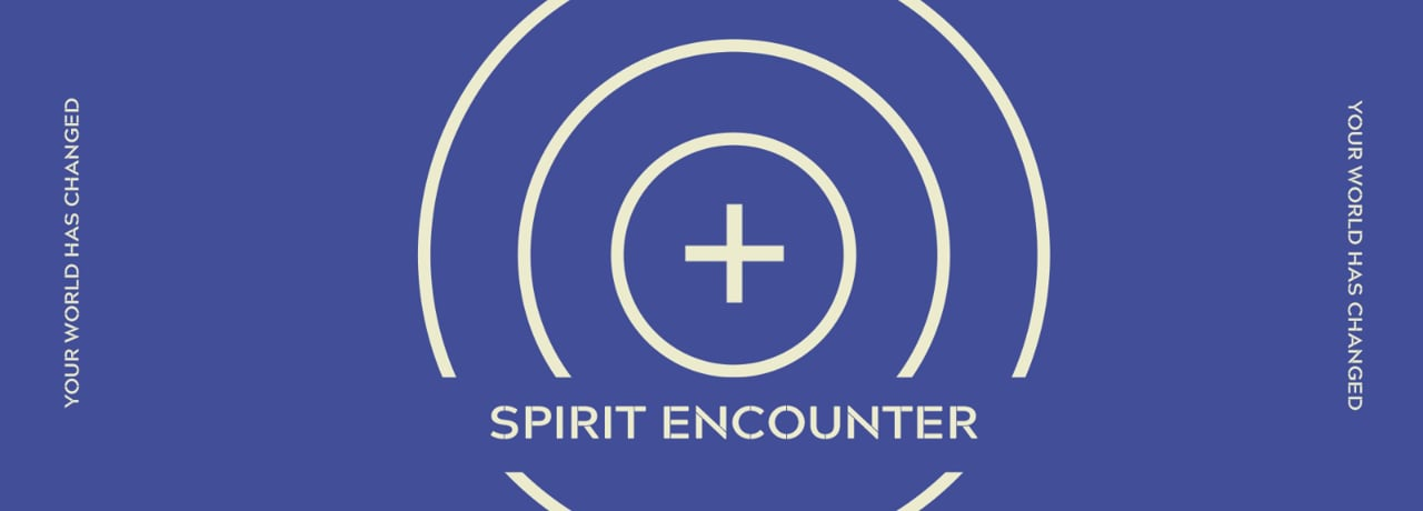 Spirit Encounter - part 3 of the 'your world has changed' series