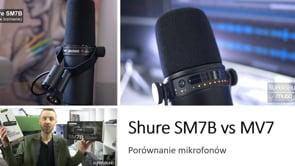 Porównanie mikrofonów Shure SM7B vs Shure MV7
