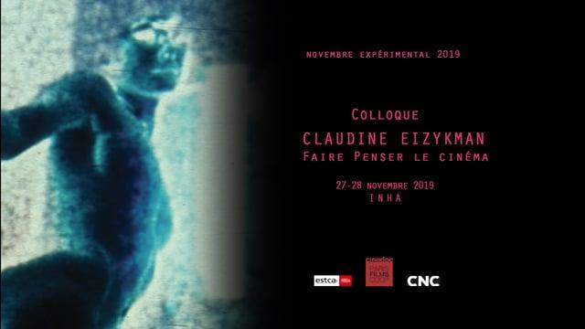 Colloque Claudine Eizykman - Faire penser le cinéma - 2/4