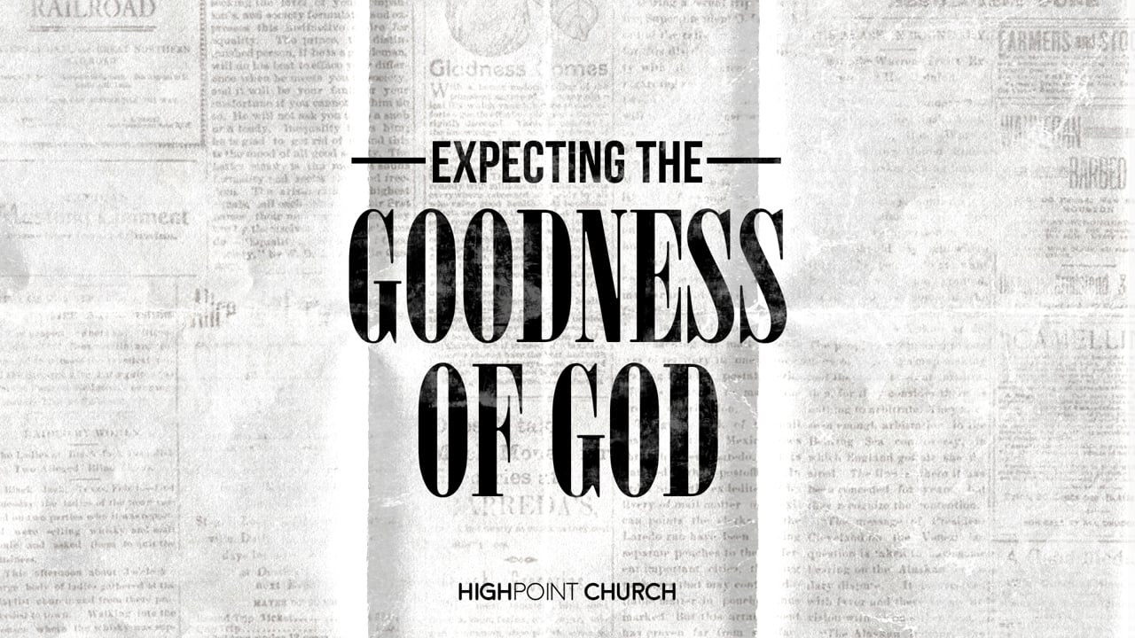 Expecting the Goodness of God Part 1
