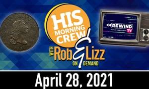 Rob & Lizz On Demand: Wednesday, April 28. 2021