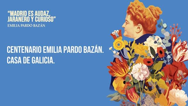 Mesa 'Galicia-Madrid en la vida y en la obra de Emilia Pardo Bazán' (29 de abril)