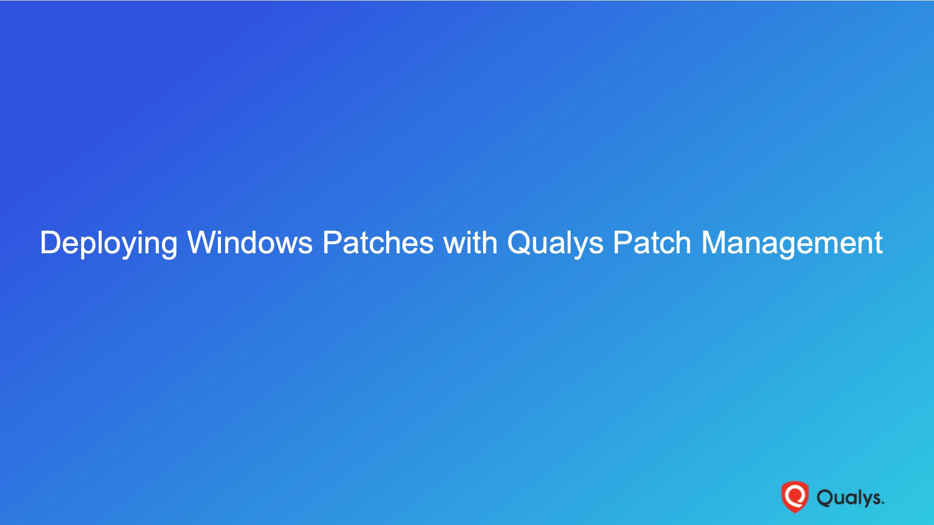 Deploying Windows Patches with Qualys Patch Management