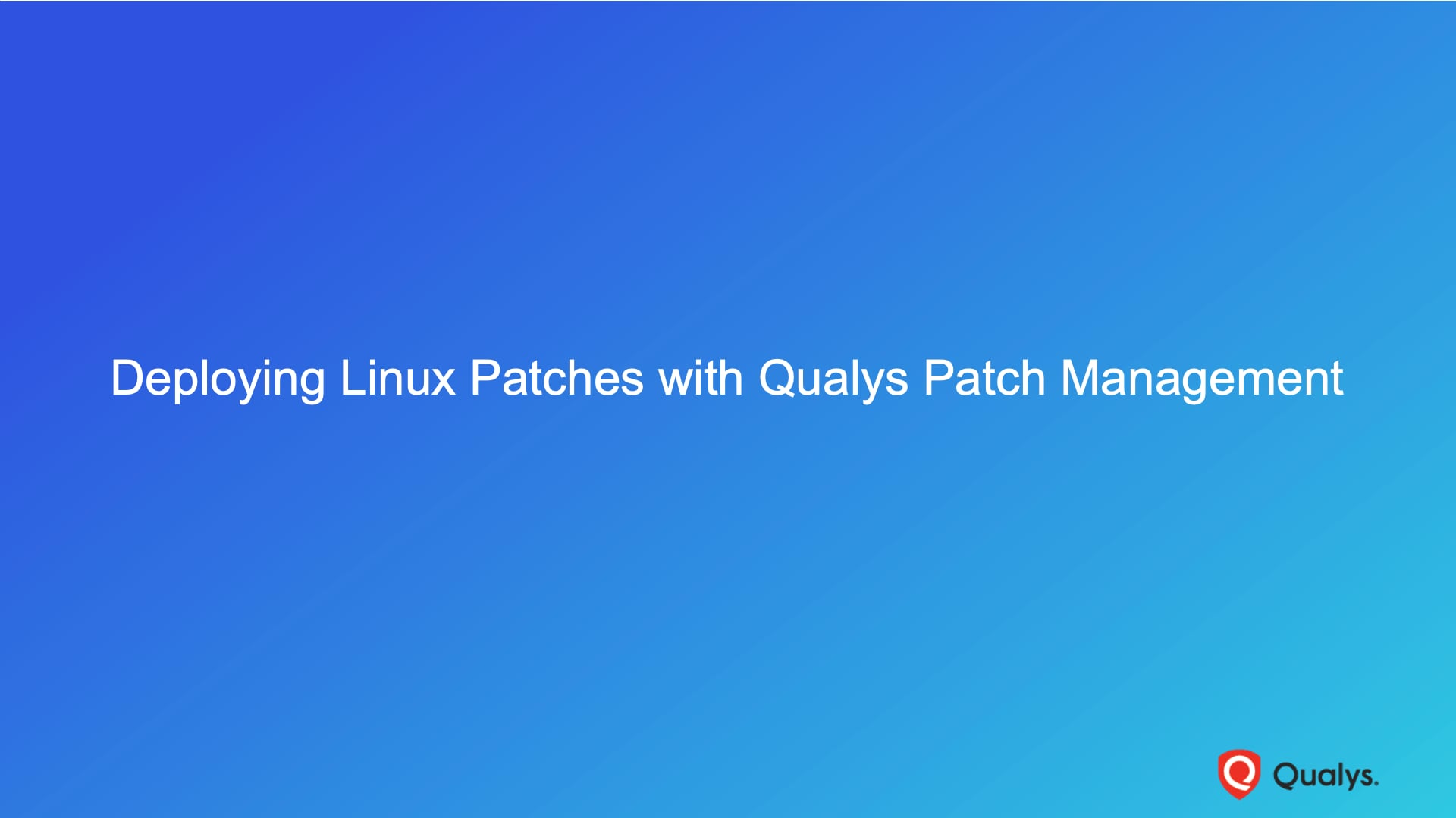 Deploying Linux Patches with Qualys Patch Management