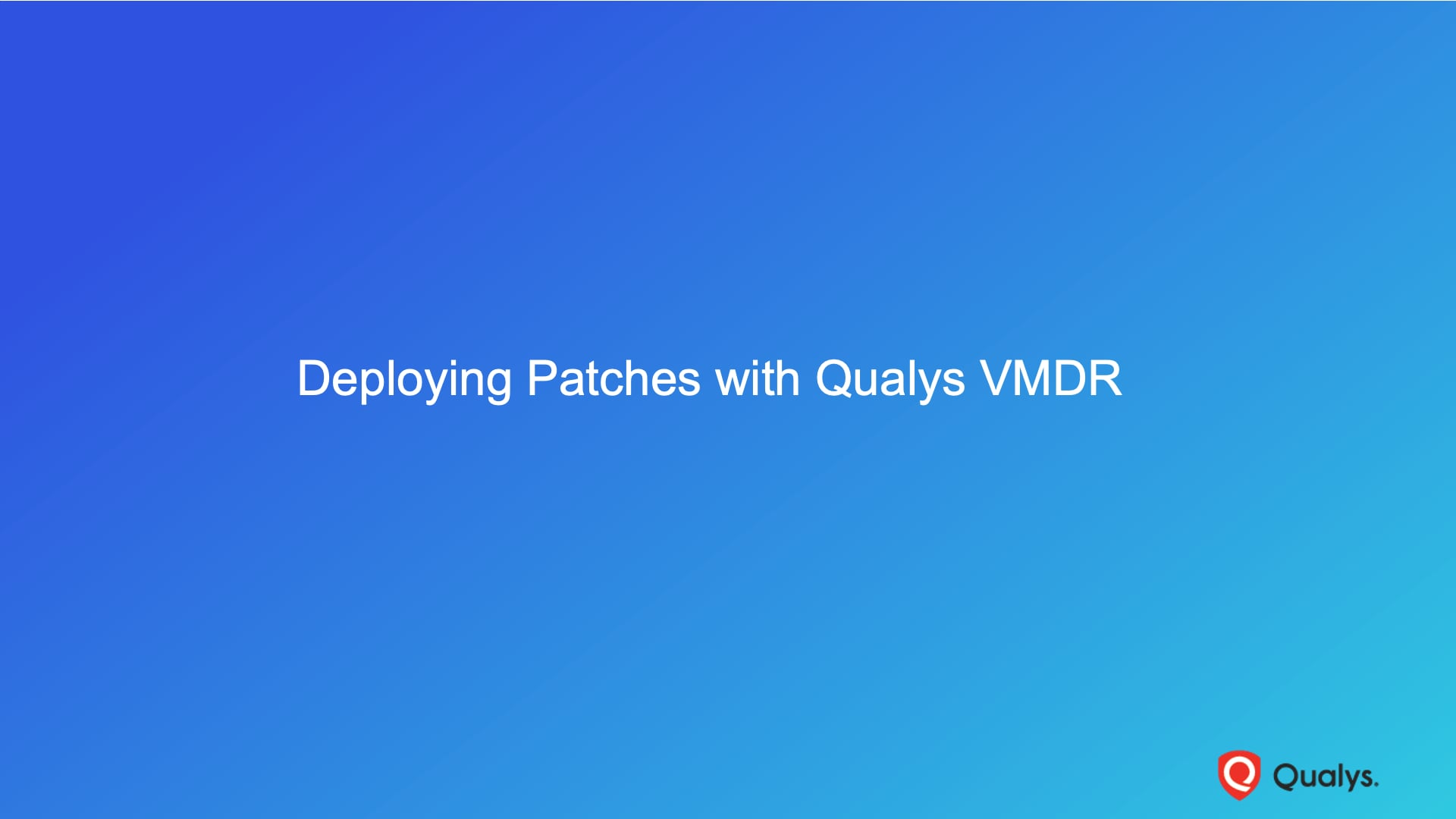Deploying Patches with Qualys VMDR