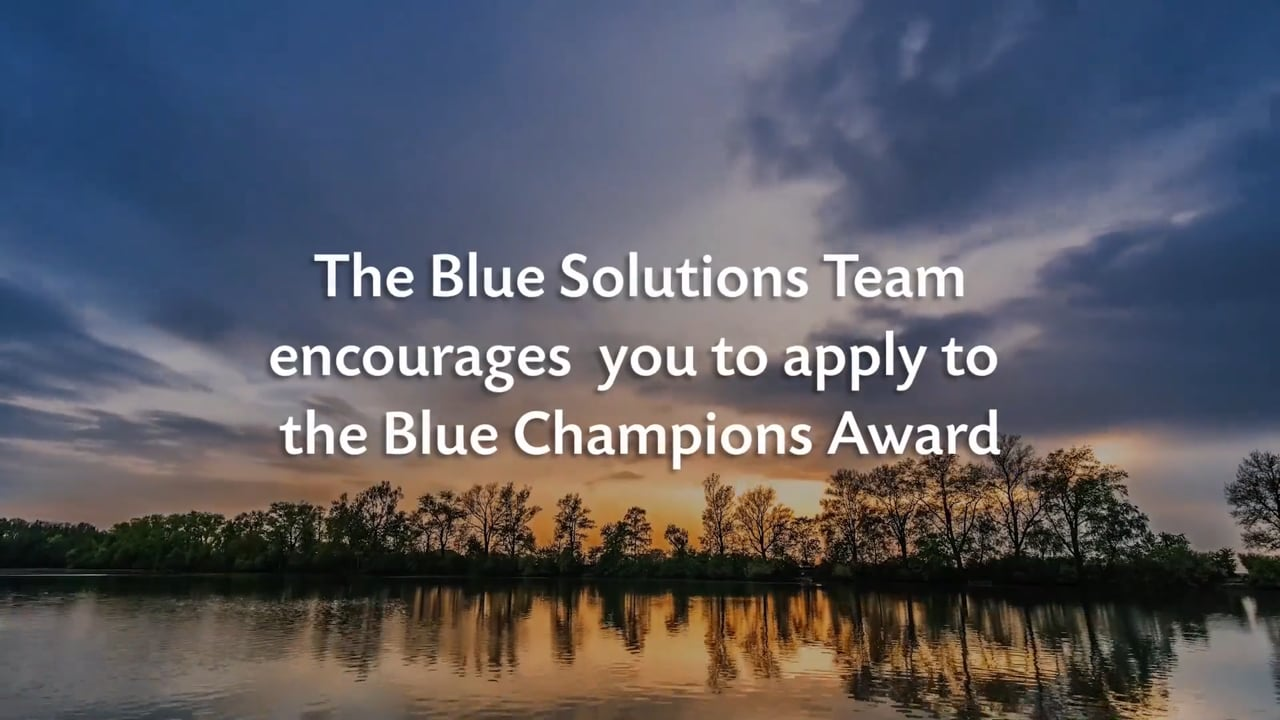 Blue Solutions Team encourages you to apply to the Blue Champions Award
