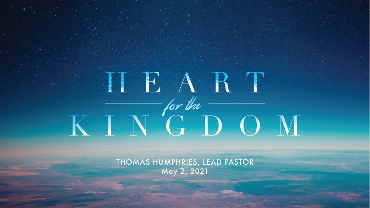 """Free Indeed   """"Heart for the Kingdom Sunday""""   Thomas Humphries, Lead Pastor"""