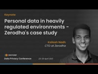 Keynote: Personal data in heavily regulated environments - Zerodha's case study