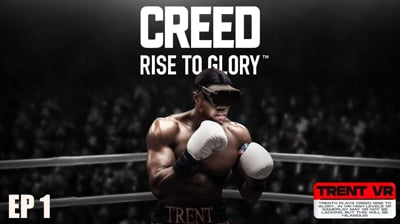Trent's Creed Rise to Glory VR Ep 1