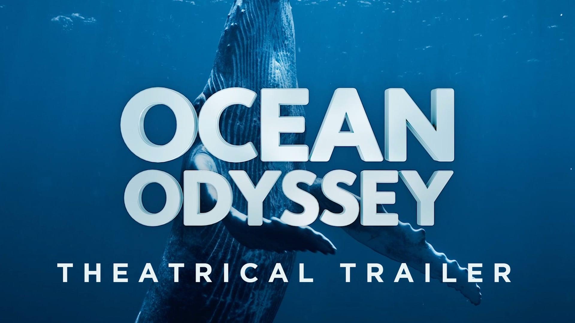 Ocean Odyssey - Theatrical Trailer