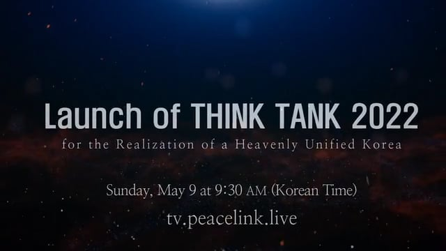 Launch of THINK TANK 2022 for the Firm Establishment of a Heavenly Unified Korea promo