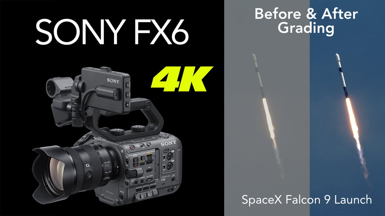 Sony FX6 - Before & After Grading - SpaceX Rocket Launch