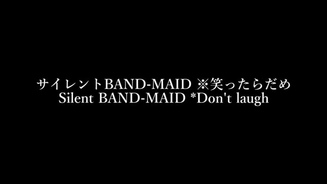 [Comedy] Silent BAND-MAID