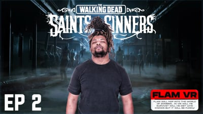 Flam's Walking Dead: Saints and Sinners VR Part 2