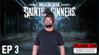 Flam's Walking Dead: Saints and Sinners VR Part 3