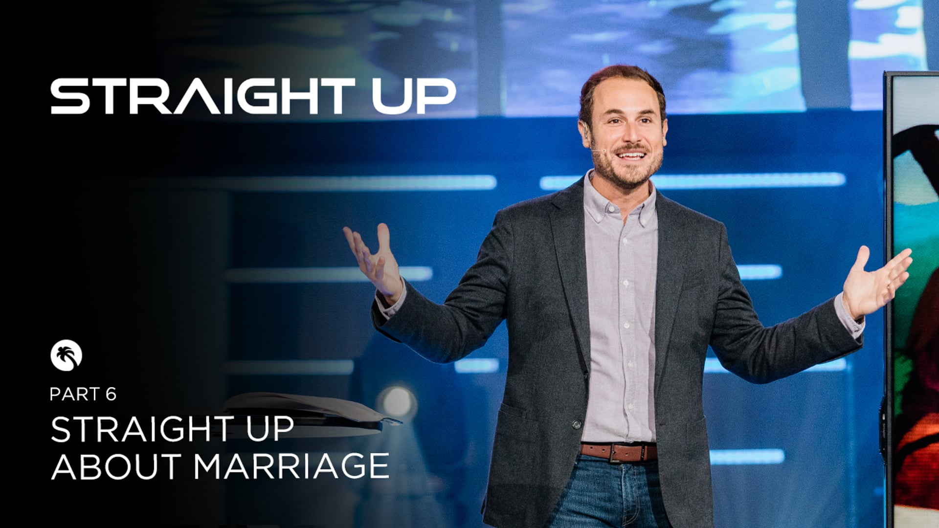 Straight Up Part 6 - Straight Up About Marriage