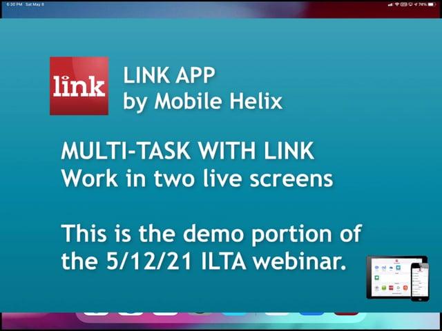 LINK App Multi-tasking Demo, ILTA Webinar, 5/12/21, 15:21