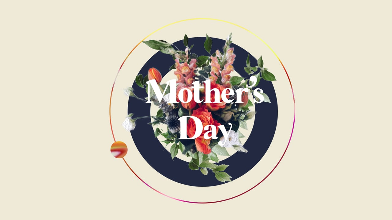 May 9th, 2021 Mother's Day: How to Love That Woman!