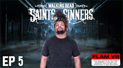 Flam's Walking Dead: Saints and Sinners VR Part 5