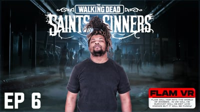 Flam's Walking Dead: Saints and Sinners VR Part 6