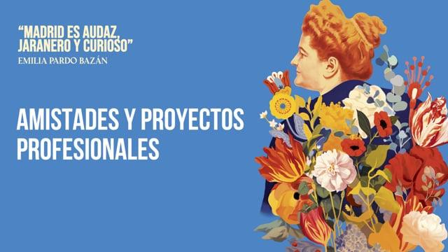 Mesa 'Amistades y proyectos profesionales'. Centenario Emilia Pardo Bazán (13 de mayo)