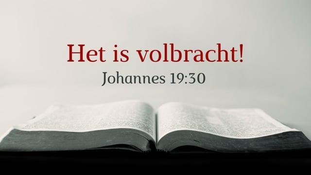 Preek Johannes 19: Het is volbracht   Ds. J. IJsselstein