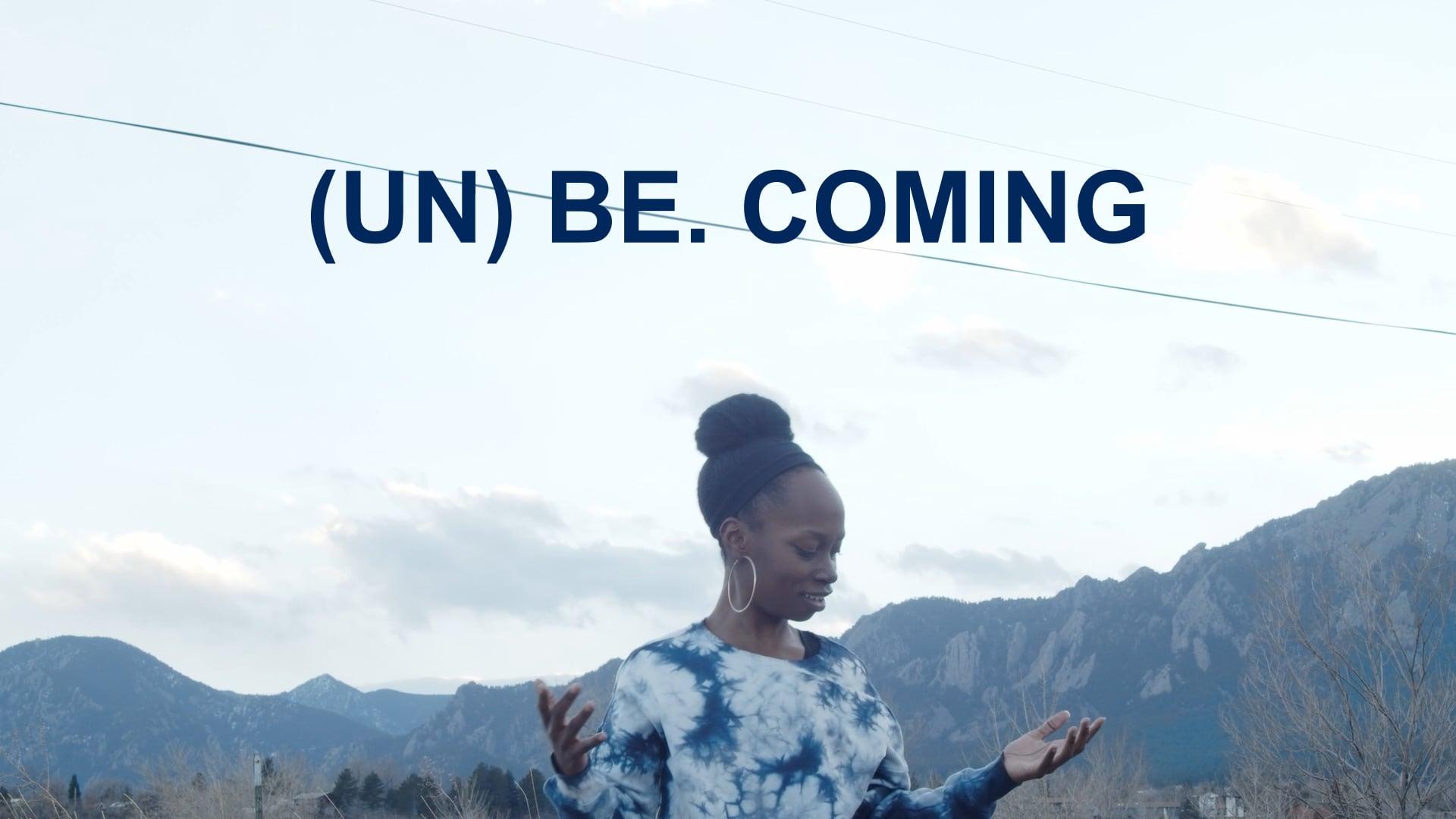 (UN) BE. COMING Trailer