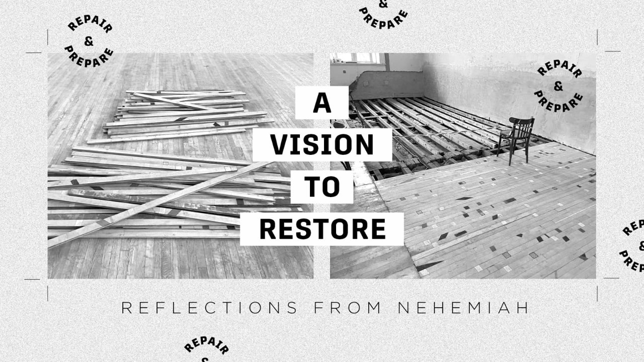 A vision to restore - part 2 of the 'repair & prepare' series based on reflections from Nehemiah