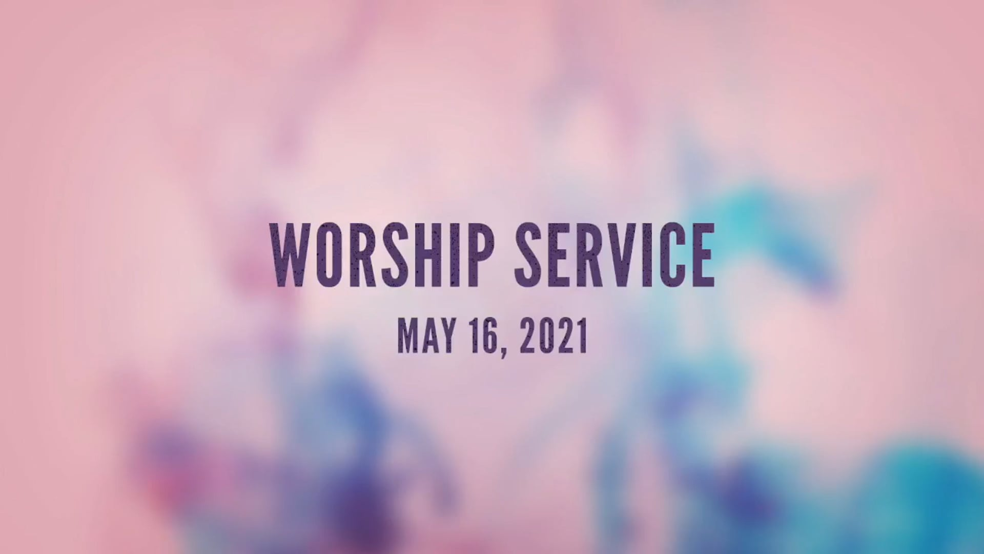 1 Worship May 16