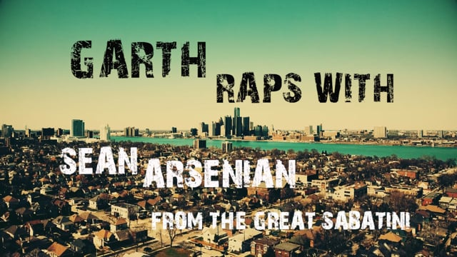 Garth Raps with Sean Arsenian from the Great Sabatini