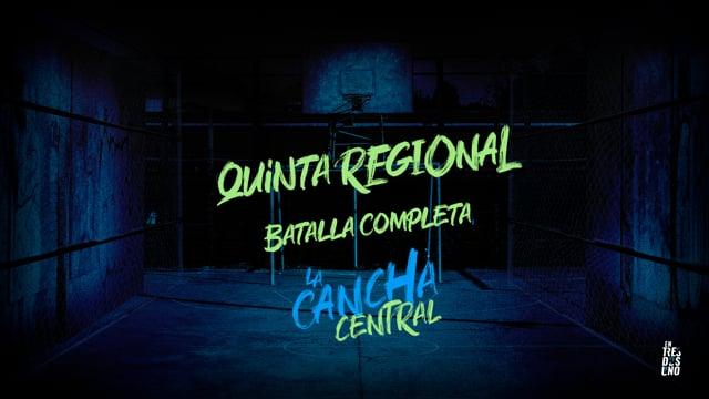 La Cancha Central | Quinta Regional | Batalla Completa