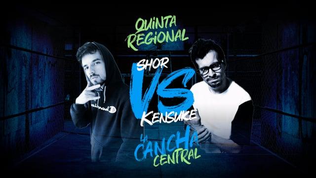 La Cancha Central | Final | Kensuke vs Shor