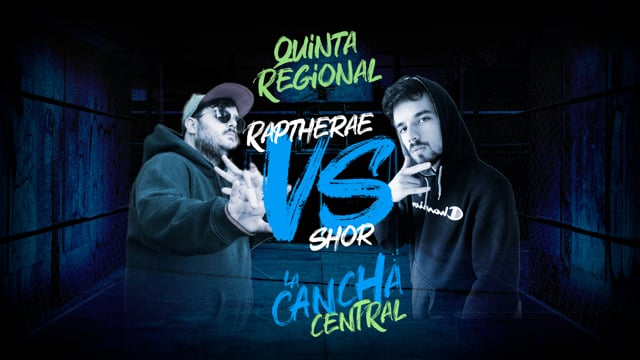La Cancha Central | Cuartos | Shor vs Raptherae Shor