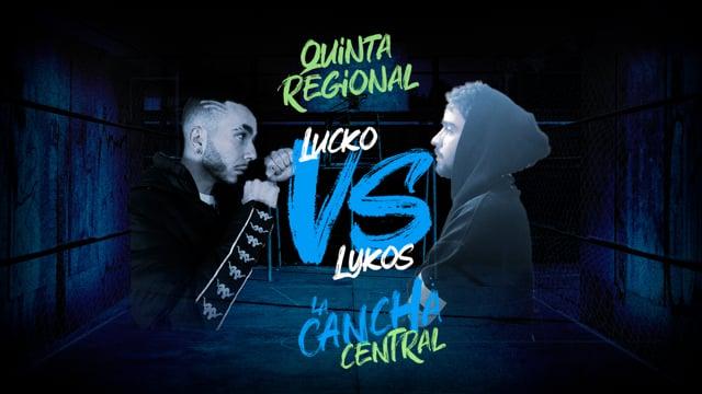 La Cancha Central | Cuartos | Lucko vs Lykos