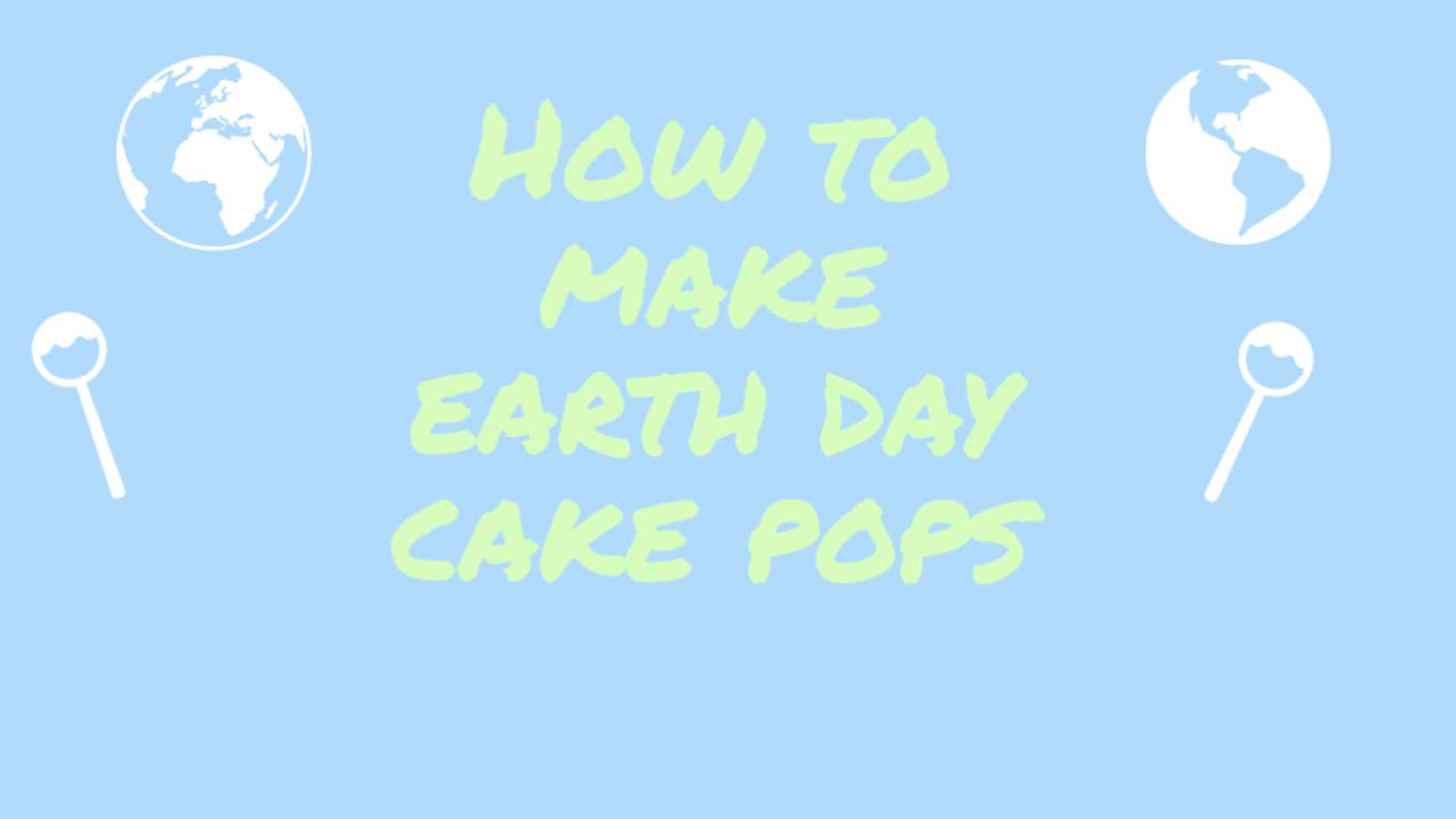 Cake Pops - Earth Day