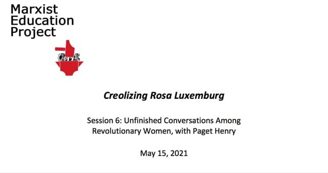 Creolizing Rosa Luxemburg 6: Conversations Among Revolutionary Women