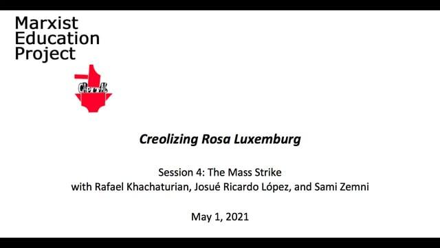 Creolizing Rosa Luxemburg 4 The Mass Strike